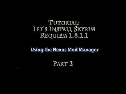 Tutorial: How to install Skyrim Requiem 1.8.1.1 with NMM - PART 2