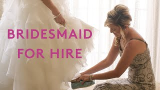 Bridesmaid For Hire:  The Life Of A Professional Bridesmaid | Refinery29