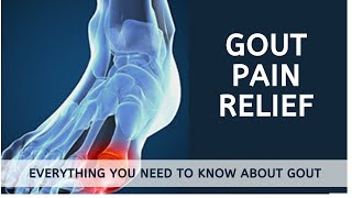 Gout pain relief   Everything You Need to Know About Gout