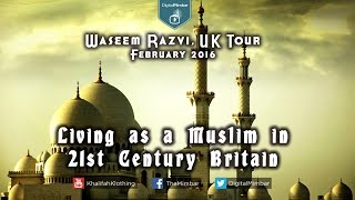 Living as a Muslim in 21st century Britain   UK Tour – February 2016