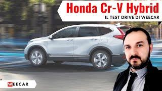 Honda Cr-V Hybrid - Il Test Drive di Weecar