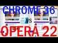Google Chrome 36 vs Opera 22!