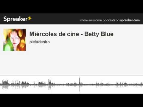Miércoles de cine - Betty Blue (made with Spreaker)