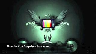 Slow Motion Surprise - Inside You [ FREE DOWNLOAD ]