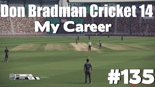 Don Bradman Cricket 14 - My Career #135