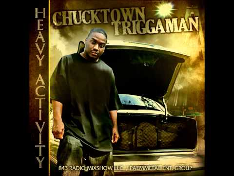 Chucktown Triggaman Get ya mind rite