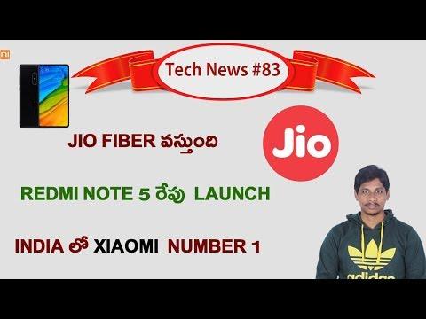 Tech News in Telugu # 83:Jio fiber broadband,redmi note 5 launch date