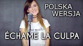 Download Lagu ÉCHAME LA CULPA - Luis Fonsi, Demi Lovato POLSKA WERSJA | POLISH VERSION by Kasia Staszewska & Overt Gratis STAFABAND