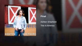 Ashton Shepherd Final