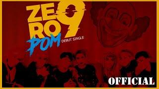 ZERO 9 - 'POM' | Official MV