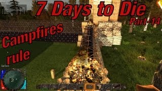 7 Days to Die MPS Let's Play (Season 1) - Part 14: Campfires rule