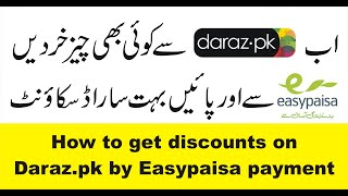 How can I make a Daraz payment using Easypaisa?