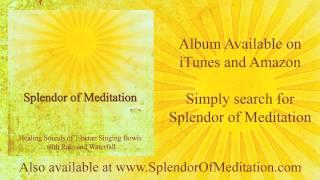 The Soothing Sound Of Rain Tibetan Singing Bowls Splendor Of Meditation Www Innersplendor Com