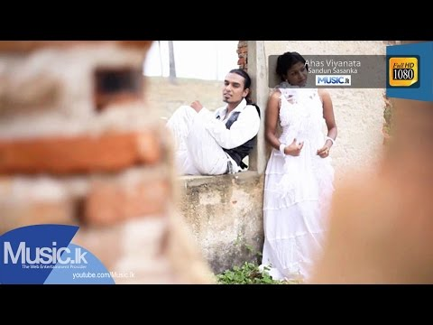 Ahas Viyanata Sinhala Music Video