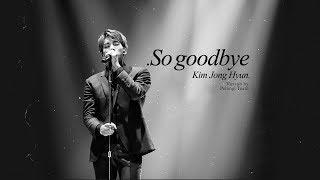 [Vietsub] So Goodbye - Jonghyun(??)