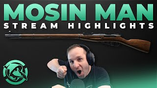 Mosin Man | Stream Highlights - Escape from Tarkov