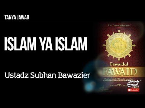 Tanya Jawab : Islam Ya Islam - Ustadz Subhan Bawazier
