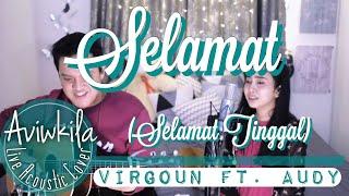 Virgoun feat. Audy - Selamat (Selamat Tinggal) Live Acoustic Cover by Aviwkila