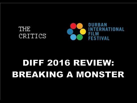 Breaking A Monster - Durban International Film Festival 2016 (DIFF)