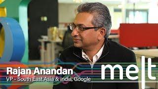 Melt | Episode 21 | Rajan Anandan (VP - South East Asia & India), Google