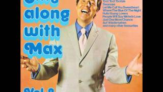 Max Bygraves - Let me call you Sweetheart - Girl of my Dreams - Where the Blue of the Night