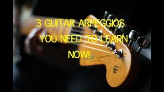 3 Guitar Arpeggios You Need To Learn Now!