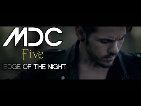 MDC - FIVE - EDGE OF THE NIGHT (OFFICIAL MUSIC VIDEO) From