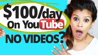 Make $100 Per Day On YouTube Without Making Any Videos