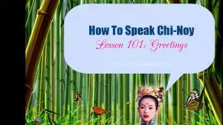 How To Speak Chinoy - Lesson 101: Greetings