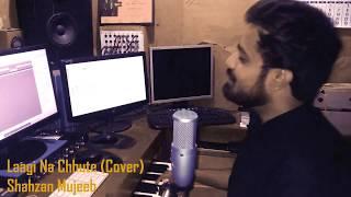 Laagi Na Chhute (Cover) - Shahzan Mujeeb