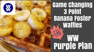 WW Purple Plan| Game Changing Banana Foster Waffles| 3Points