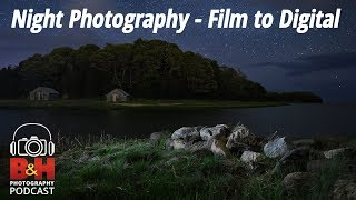 B&H Photography Podcast | Night Photography - Film to Digital