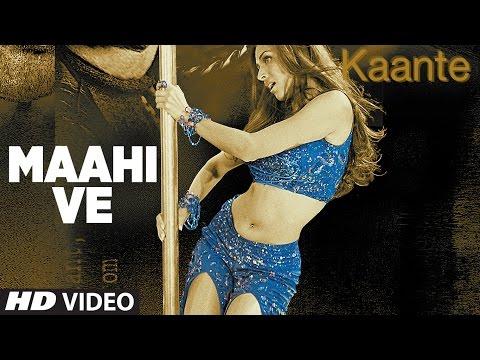 Maahi Ve [Full Song] Kaante