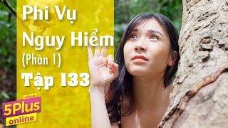 5Plus Online   Tập 133   Phi Vụ Nguy Hiểm (Phần 1)  Phim Hài Mới Nhất 2017