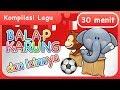 Lagu Lagu Anak Indonesia  Balap Karung, Bola dan lainnya