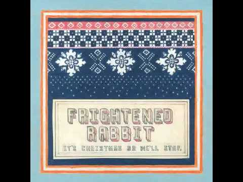 Frightened Rabbit - Its Christmas So Well Stop