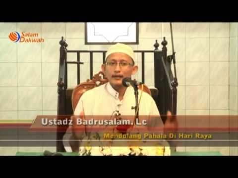 Mendulang Pahala Di Hari Raya - Ustadz Badrusalam,Lc