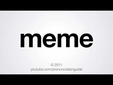 How to Pronounce Meme
