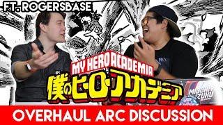 My Hero Academia Discussion: Overhaul Arc (ft. RogersBase) (Boku No Hero Academia)