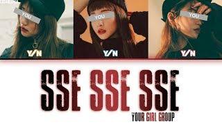 Your Girl Group (너의 여자 그룹) – Sse Sse Sse (ORIGINAL Yezi feat. Gilme, Kitti.B, Ahn Soo Min)