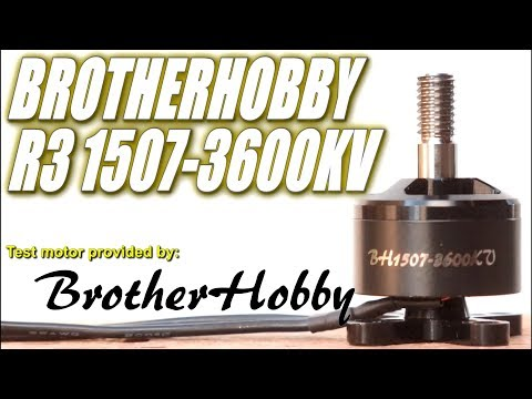 BrotherHobby R3 1507-3600KV 4S Thrust Tests & Overview -New Motor