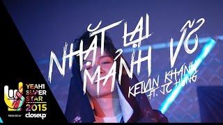 Video clip Nhặt Lại Mảnh Vỡ | Kelvin Khánh ft. Jc Hưng - 4K | Yeah1 Superstar (Official Music Video)