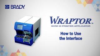 Brady: How to Use the Wraptor® Interface