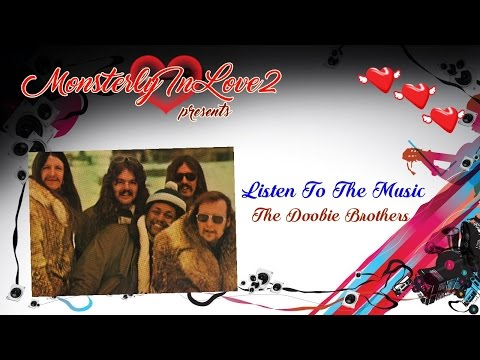 The Dobbie Brothers - Listen To The Music.wmv