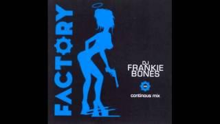 Frankie Bones Factory 101