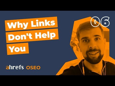 Why Your Links Are Not Helping You To Rank High In Google [OSEO-06]