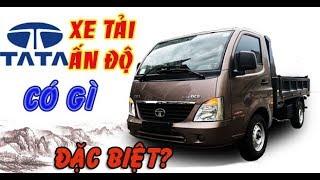 Xe tải TaTa| Thương hiệu đến từ Ấn Độ có gì đặc biệt???