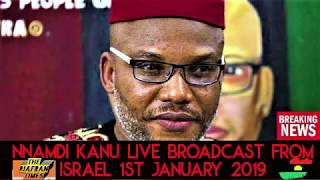 NNAMDI KANU LIVE BROADCAST FROM ISRAEL 1ST JAN 2019