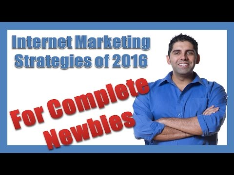 Internet Marketing Strategies of 2016 Simplified For Complete Newbies