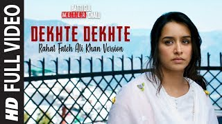Dekhte Dekhte Full Song  Batti Gul Meter Chalu  Ra